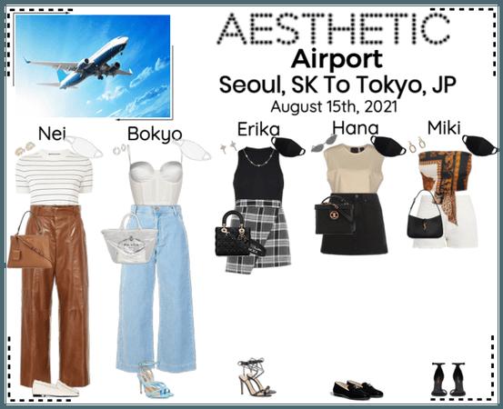 AESTHETIC (미적) [AIRPORT] Seoul, SK To Tokyo, JP