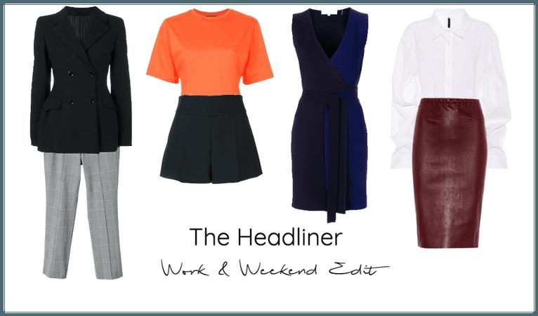 The Headliner - Work & Weekend
