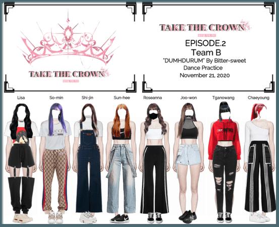 """Take The Crown"" Ep.2 [Team B] Dance Practice"