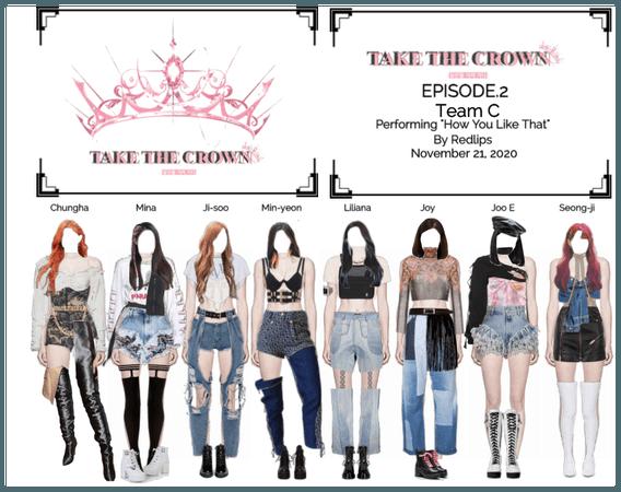"""Take The Crown"" Ep.2 [Team C] Performing"