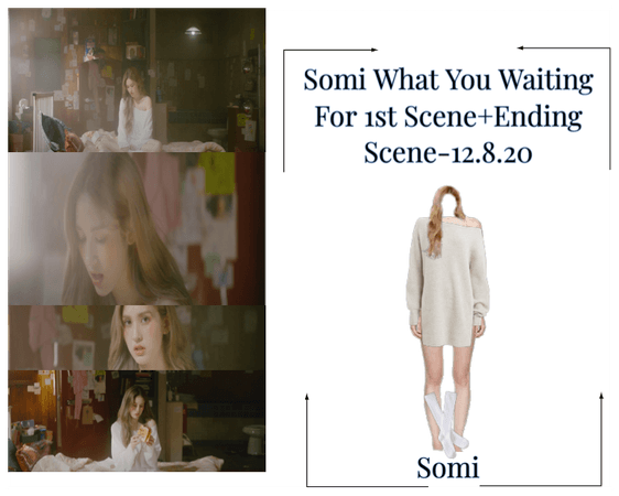 Somi What You Waiting For 1st Scene+Ending Scene