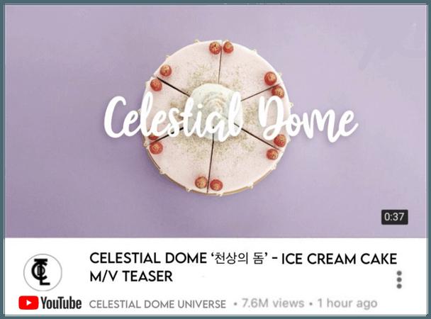 CELESTIAL DOME - ICE CREAM CAKE MV TEASER