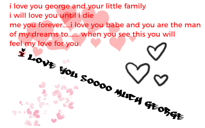 i love you george this is for you
