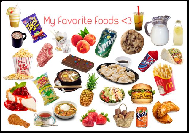 My favorite foods <3