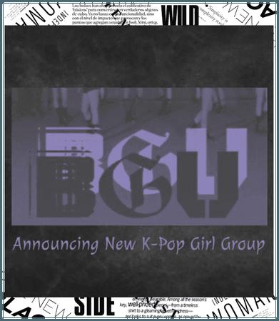 """Announcing New K-Pop Girl Group """"BGU"""""""