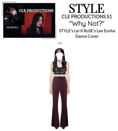 STYLE [Lei] CLE PRODUCTIONS S1 W/ Lee Eunha