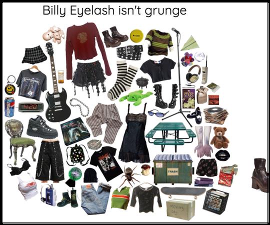 bily eyelash ain't grunge you dipshit