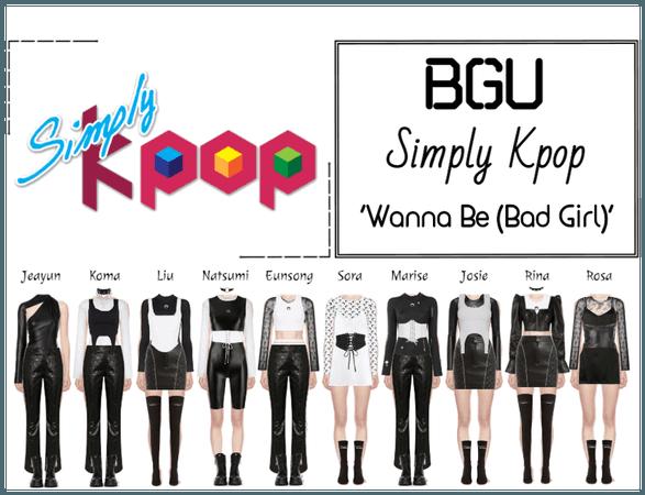 BGU Simply K-Pop 'Wanna Be (Bad Girl)'