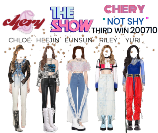 CHERY - NOT SHY II THE SHOW FIRST WIN