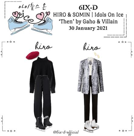 6IX-D [식스디] (HIRO) Idols On Ice 210130