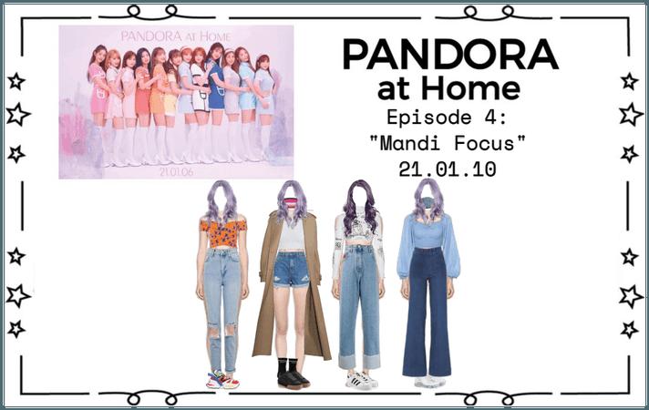 PANDORA at Home [Ep. 4]