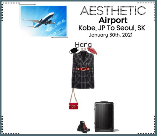 AESTHETIC (미적) [AIRPORT] Seoul, SK To Kobe. JP