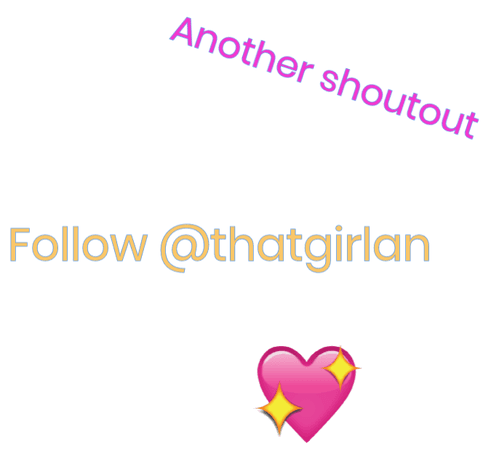 Follow @thatgirlan