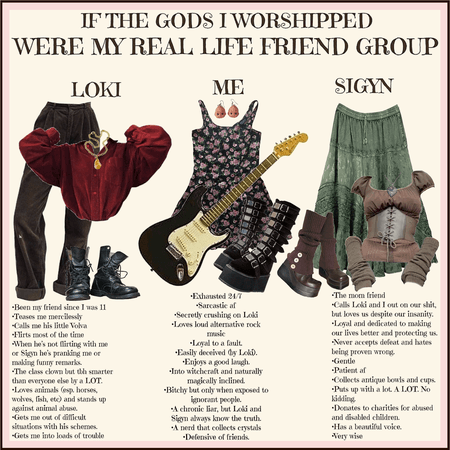 IF THE GODS I WORSHIPPED WERE MY REAL LIFE FRIEND GROUP