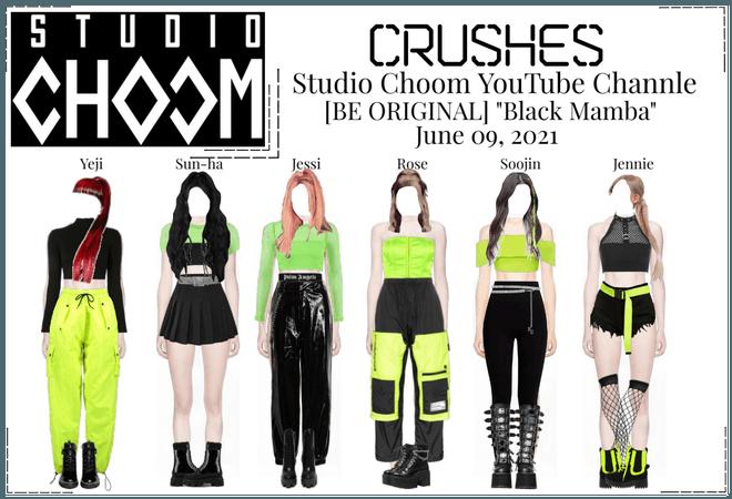 """Crushes (호감) """"Black Mamba"""" Studio Choom"""