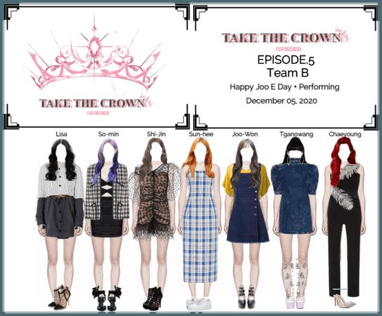 """Take The Crown"" Ep.5 [Team B]"