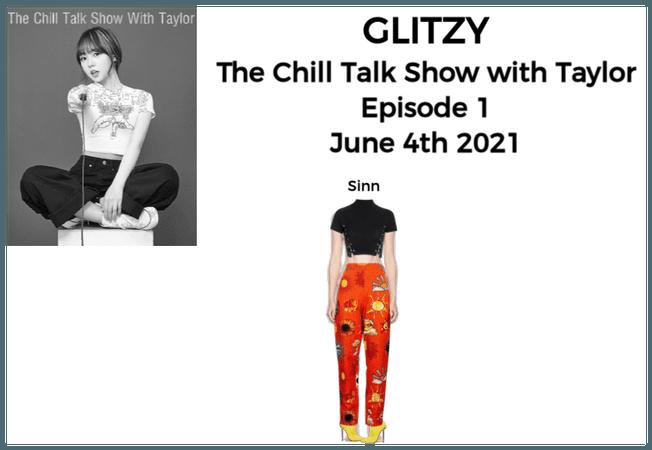 GLITZY [화려한] (Sinn) The Chill Talk Show