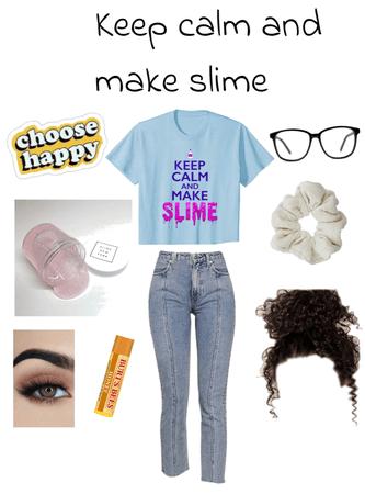 keep calm and make slime 🤪