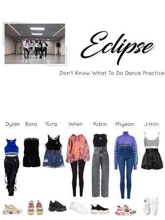 Eclipse Don't Know What To Do Dance Practice