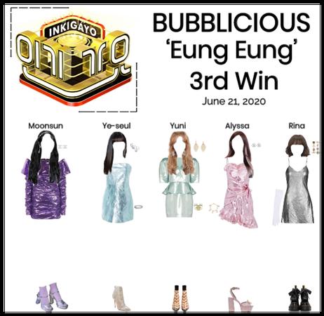 BUBBLICIOUS (신기한) 'Eung Eung' 3rd Win