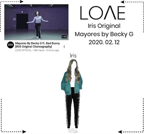 """LOΛE [러브]_ Iris Original """"Mayores by Becky G ft. Bad Bunny"""" (2020. 02. 12)"""