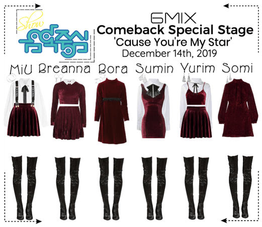 《6mix》Show! Music Core Live 'Cause You're My Star'