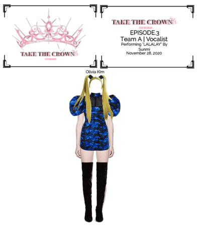 """Take The Crown"" Ep.3[Team A][Vocalist] Olivia Kim"
