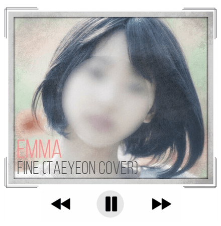 Fine (Taeyeon Cover) By Emma