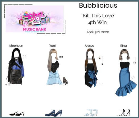 Bubblicious  (신기한) 'Kill This Love' 4th Win
