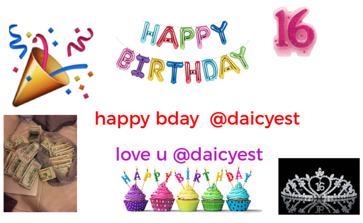 happy birthday sis @daicyest