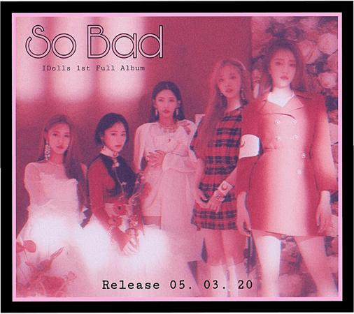 """IDolls """"So Bad"""" 1st Full Album Group Teaser"""