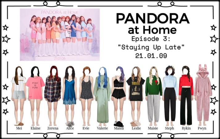 PANDORA at Home [Ep. 3]