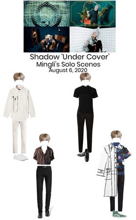 Shadow 'Under Cover' Mingli's Solo Scenes