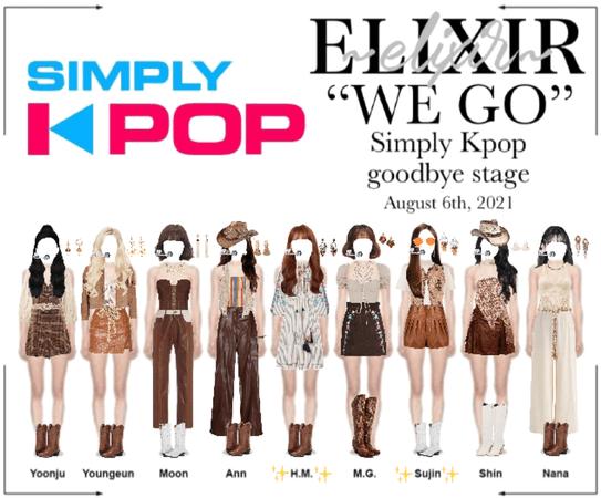 "ELIXIR (엘릭서) | ""WE GO"" Simply Kpop goodbye stage"