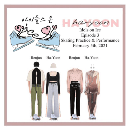 /HA-YOON/ Idols on Ice Episode 3