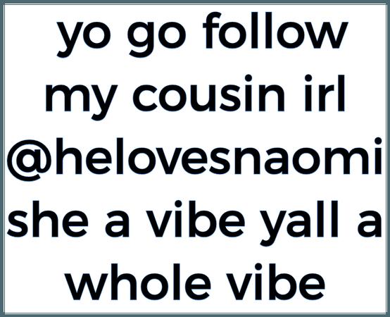 go follow @helovesnaomi