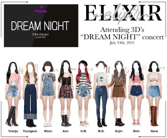 ELIXIR (엘릭서). | At 3D's Dream Night concert