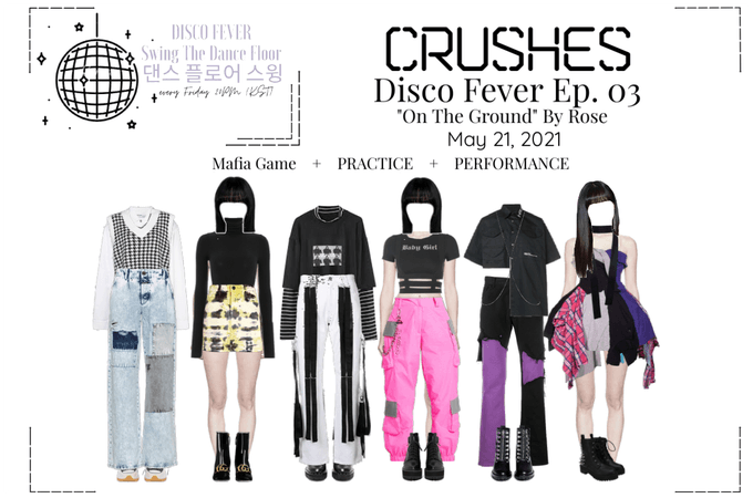 Crushes (호감) [Rose] Disco Fever Ep. 03