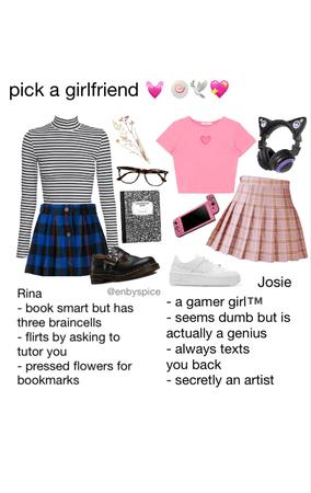 pick a girlfriend 😘