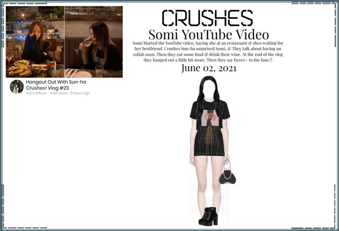 Crushes (호감) [Sun-ha] On Somi YouTube Video - Vlog