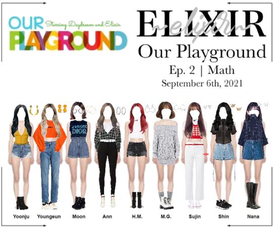 ELIXIR (엘릭서) | Our Playground Ep. 2