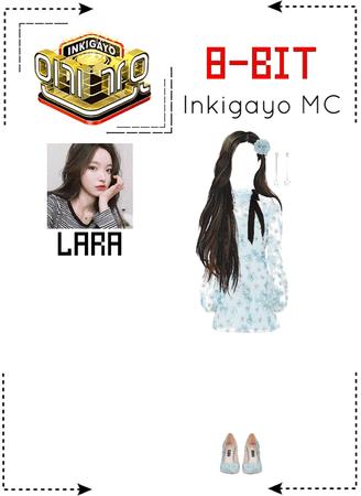 ⟪8-BIT⟫ Inkigayo MC - Lara