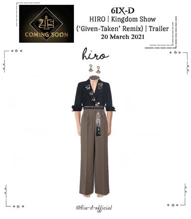 6IX-D [식스디] (HIRO) Kingdom Performance Trailer 210320