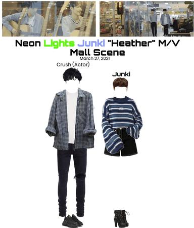 "Neon Lights Junki ""Heather"" M/V Mall Scene"
