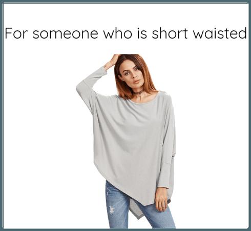 Short waisted