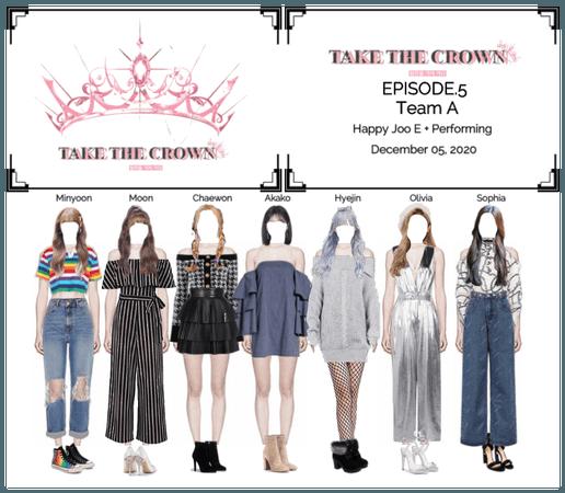 """Take The Crown"" Ep.5 [Team A]"