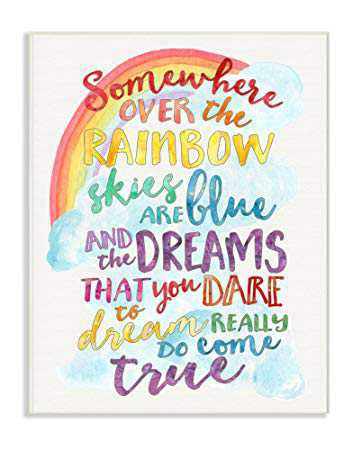Somewhere Over The Rainbow (Wizard Of Oz) Dorothy Quote