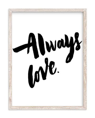 Always Love Wall Art Prints by Maria Clarisse   Minted