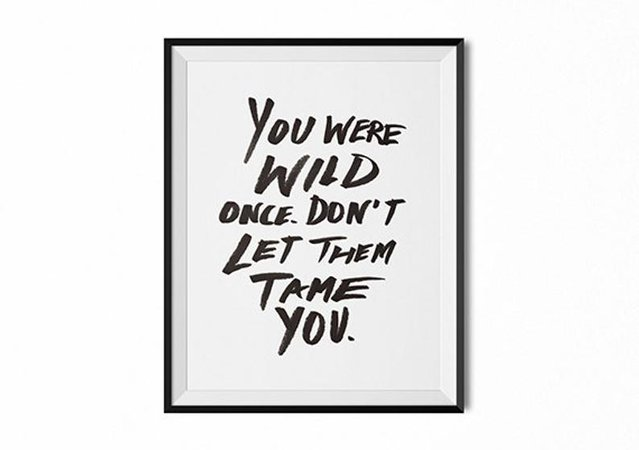 You Were Wild Once quote typography wall art black and white | Etsy