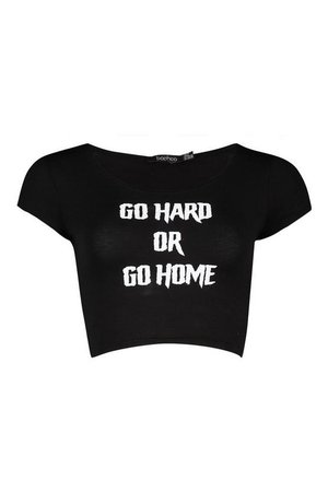 Go Hard Or Go Home Printed Crop Top | Boohoo black